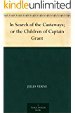 In Search of the Castaways; or the Children of Captain Grant (格兰特船长的儿女) (English Edition)