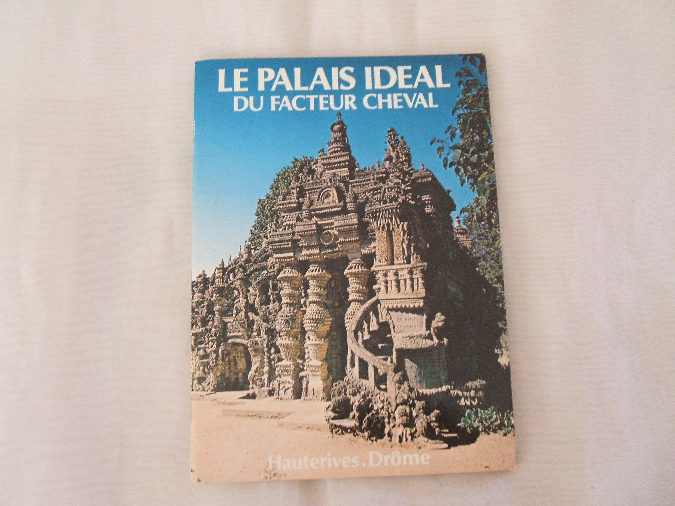 Le palais idéal du Facteur Cheval. TRavail d'un seul homme, temple de la nature. monument original.