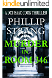 Murder in Room 346 (DCI Cook Thriller Series Book 7)