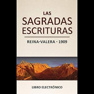 Las Sagradas Escrituras - Reina-Valera (1909): Libro electrónico (Spanish Edition)