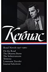 Jack Kerouac: Road Novels 1957-1960: On the Road / The Dharma Bums / The Subterraneans / Tristessa / Lonesome Traveler / Journal Selections (Library of America) Hardcover