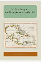 St. Petersburg and the Florida Dream, 1888–1950 (Florida and the Caribbean Open Books Series) (English Edition) eBook Kindle