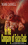 In the Company of False Gods: Lovecraftian Steampunk Horror