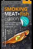 Smoking Meat: Fish Edition. :  Delicious Smoking Fish Recipes for Everyone (Book 2, Smoked Fish Recipes Cookbook, Smoked Fish Guide, Unique Smoking Fish ... Meat, BBQ Cookbook) (English Edition)