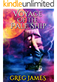 Voyage of the Pale Ship: A Young Adult Dark Fantasy Adventure (The Chronicles of Willow Grey Book 2)