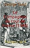Le Compagnon du tour de France (1840): Tomes I et II
