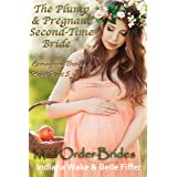 Mail Order Bride: The Plump and Pregnant Second Time Bride: Clean Frontier & Pioneer Western Romance (Courageous Brides Head