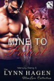 Mine to Protect [Mercury Rising 5] (Siren Publishing The Lynn Hagen ManLove Collection)