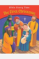 The First Christmas (Bible Story Time) Kindle Edition