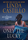 Only the Lucky: A Kate Burkholder Short Story (Kindle Single)