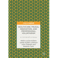 Healthcare, Frugal Innovation, and Professional Voluntarism: A Cost-Benefit Analysis (English Edition)