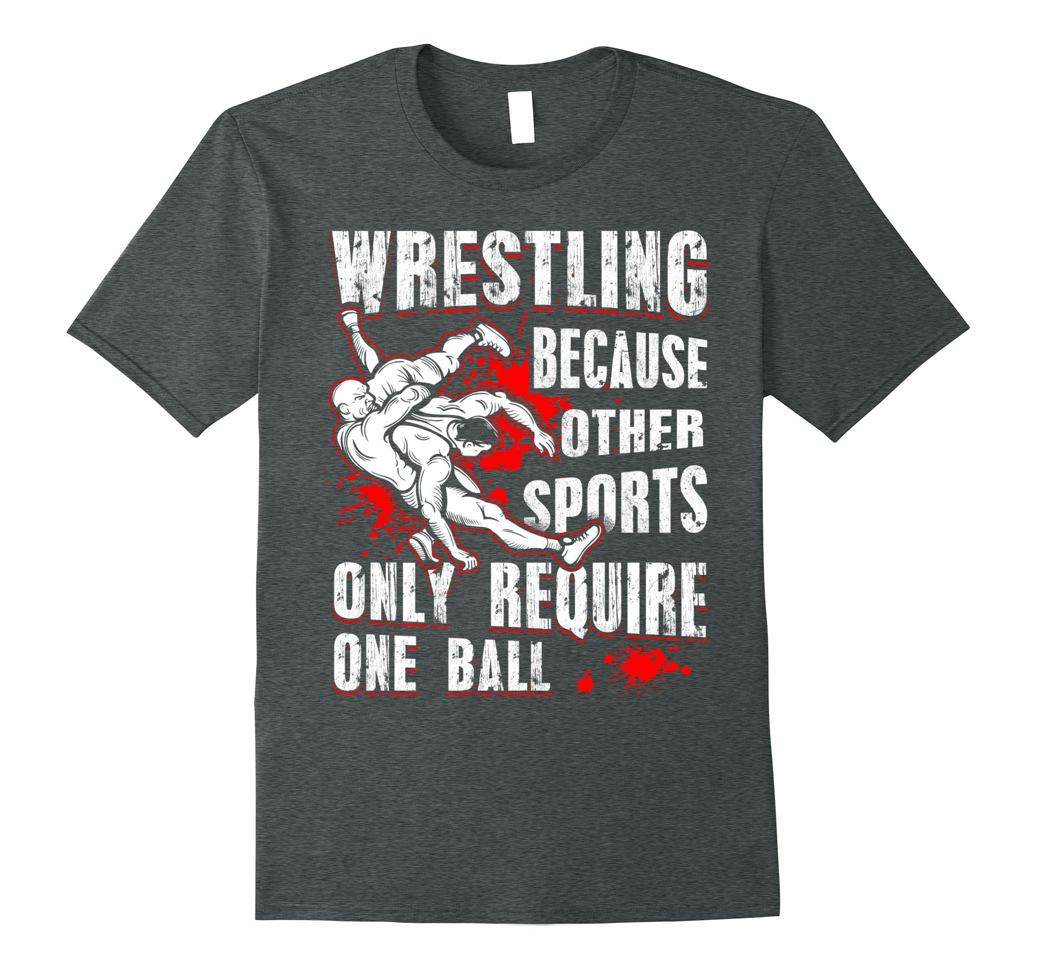 Mens Wrestling T-shirts Because Other Sports Only Medium Dark Heather