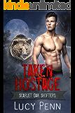 Taken Hostage (Scarlet Oak Shifters Book 2)