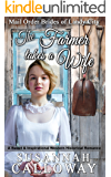 The Farmer Takes a Wife: A Sweet & Inspirational Historical Western Romance (Mail Order Brides of Landy City)