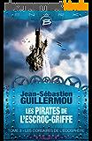 Les Corsaires de l'écosphère: Les Pirates de L'Escroc-Griffe, T3