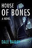 House of Bones: A Novel