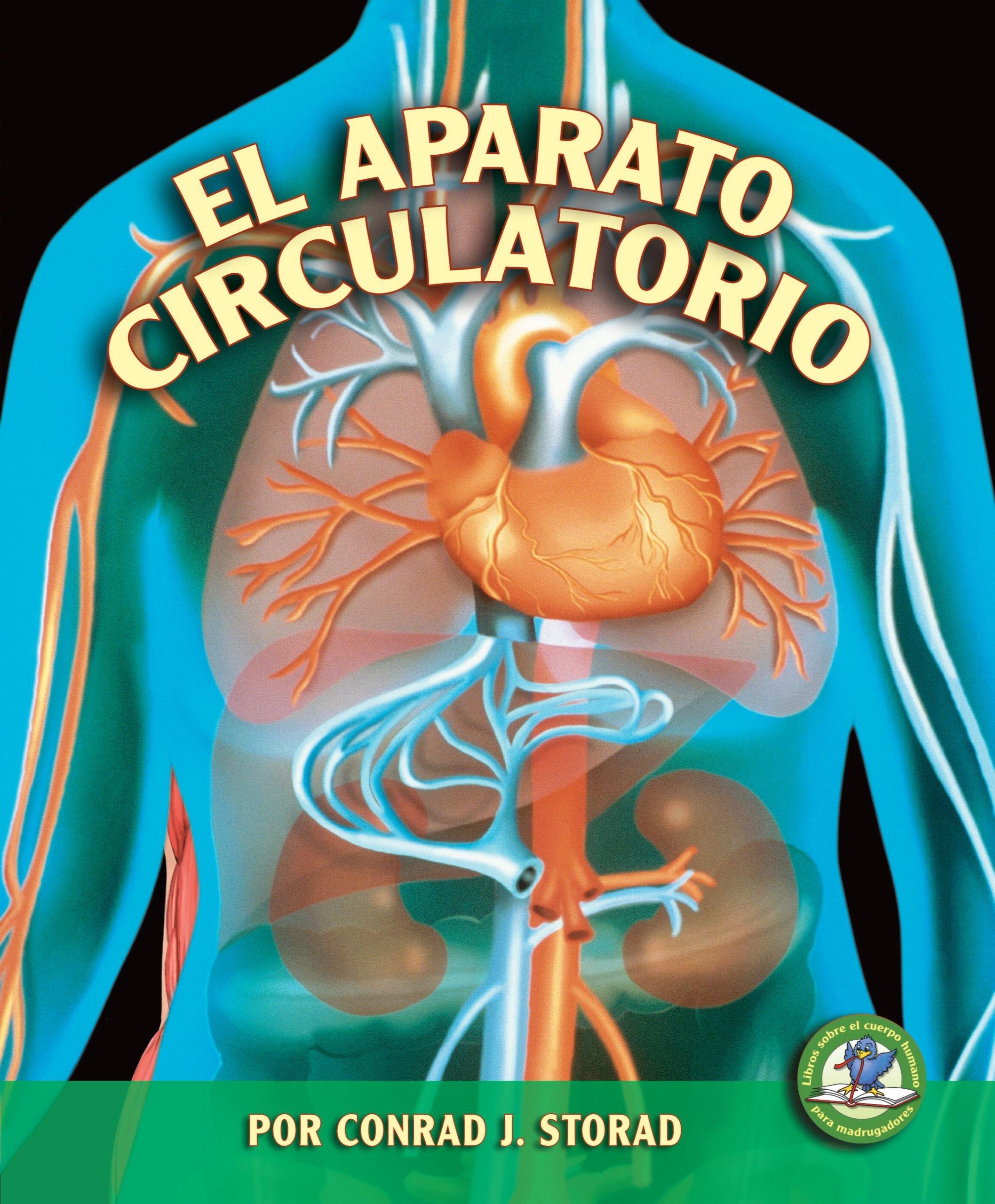 El Aparato Circulatorio (Libros Sobre El Cuerpo Humano Para Madrugadores) (Spanish Edition) (Libros Sobre El Cuerpo Humano Para Mandrugadores/Early Bird Body Systems) pdf epub