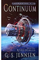 Continuum: Riven Worlds Book One (Amaranthe 14) Kindle Edition