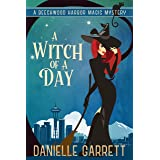 A Witch of a Day: A Beechwood Harbor Magic Mystery Novella (Beechwood Harbor Magic Mysteries)