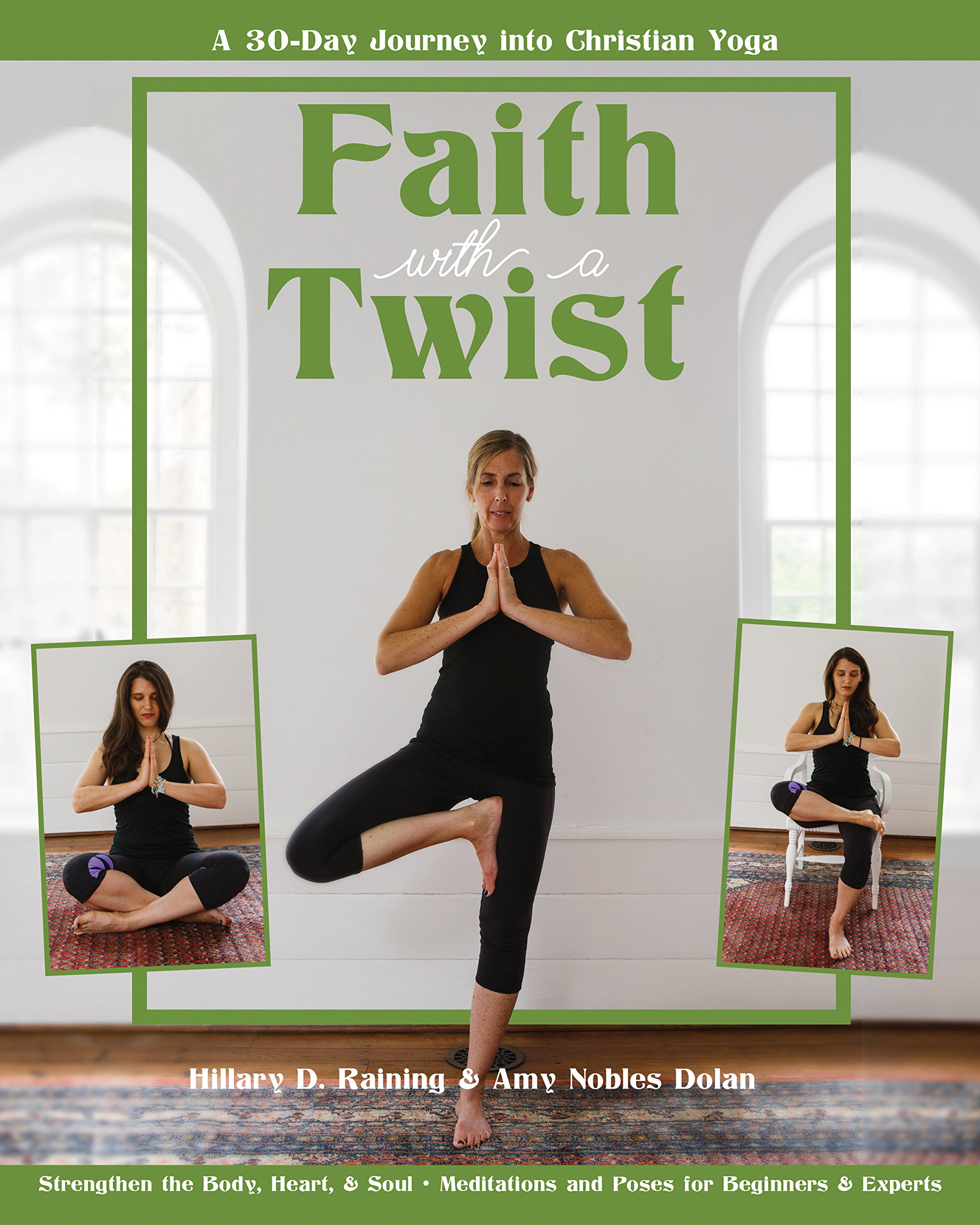 Faith with a Twist: A 30-Day Journey into Christian Yoga ...