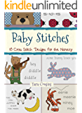 Baby Stitches: 10 Cross Stitch Designs for the Nursery (Tiger Road Crafts Book 17) (English Edition)