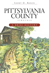 Pittsylvania County, Virginia: A Brief History Kindle Edition