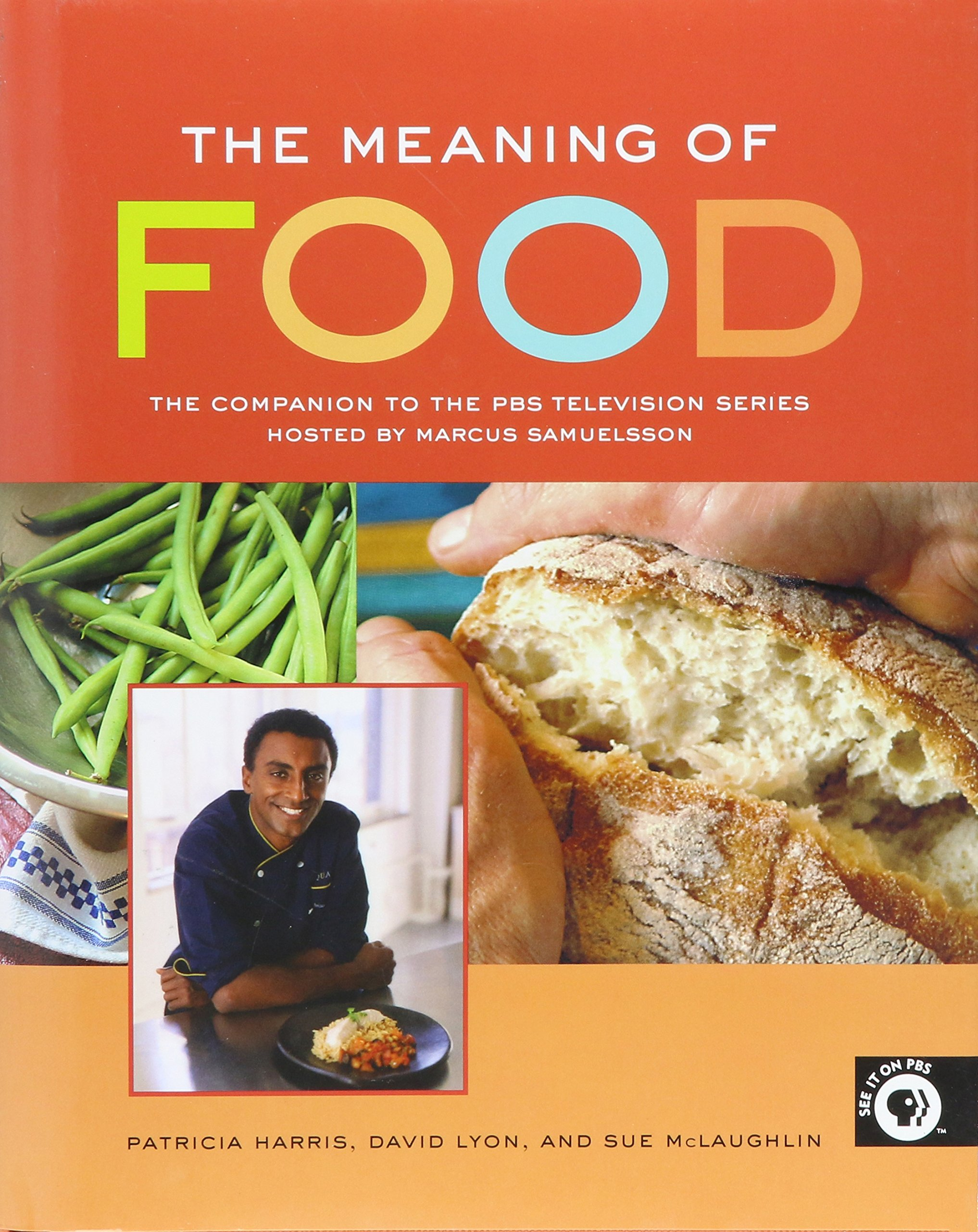 Meaning of food the companion to the pbs television series hosted meaning of food the companion to the pbs television series hosted by marcus samuelsson patricia harris 9781422357019 amazon books forumfinder Choice Image