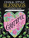 Chalk-Style Blessings Coloring Book: Color With All Types of Markers, Gel Pens & Colored Pencils (Connect Your Faith with Creativity: Spiritual Insights & Positive Messages in Chalk Style Art Designs)