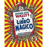 ¿Dónde está Wally? El libro mágico (Colección ¿Dónde está Wally?) (En busca de...)