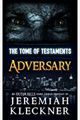 Adversary: An OUTER HELLS Dark Urban Fantasy (OUTER HELLS - The Tome of Testaments Book 1) Kindle Edition
