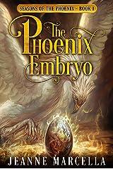 The Phoenix Embryo (Seasons of the Phoenix Book 1) Kindle Edition
