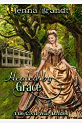 Healed by Grace: An American Historical Romance (The Civil War Brides Book 3) Kindle Edition