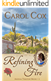 Refining Fire (Arizona Territory Brides Book 2)