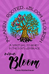 Soul Scents: Bloom: A Spiritual Journey in the Son's Embrace Kindle Edition