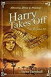 Harry Takes Off: Astounding Stories of Adventure (Iron Pegasus Book 1)