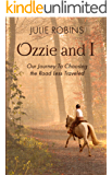 Ozzie and I: Our Journey To Choosing the Road Less Traveled
