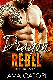 Dragon Rebel: Bad Boy Biker Romance (A Rebel Dragons Motorcycle Club Romance Book 1)