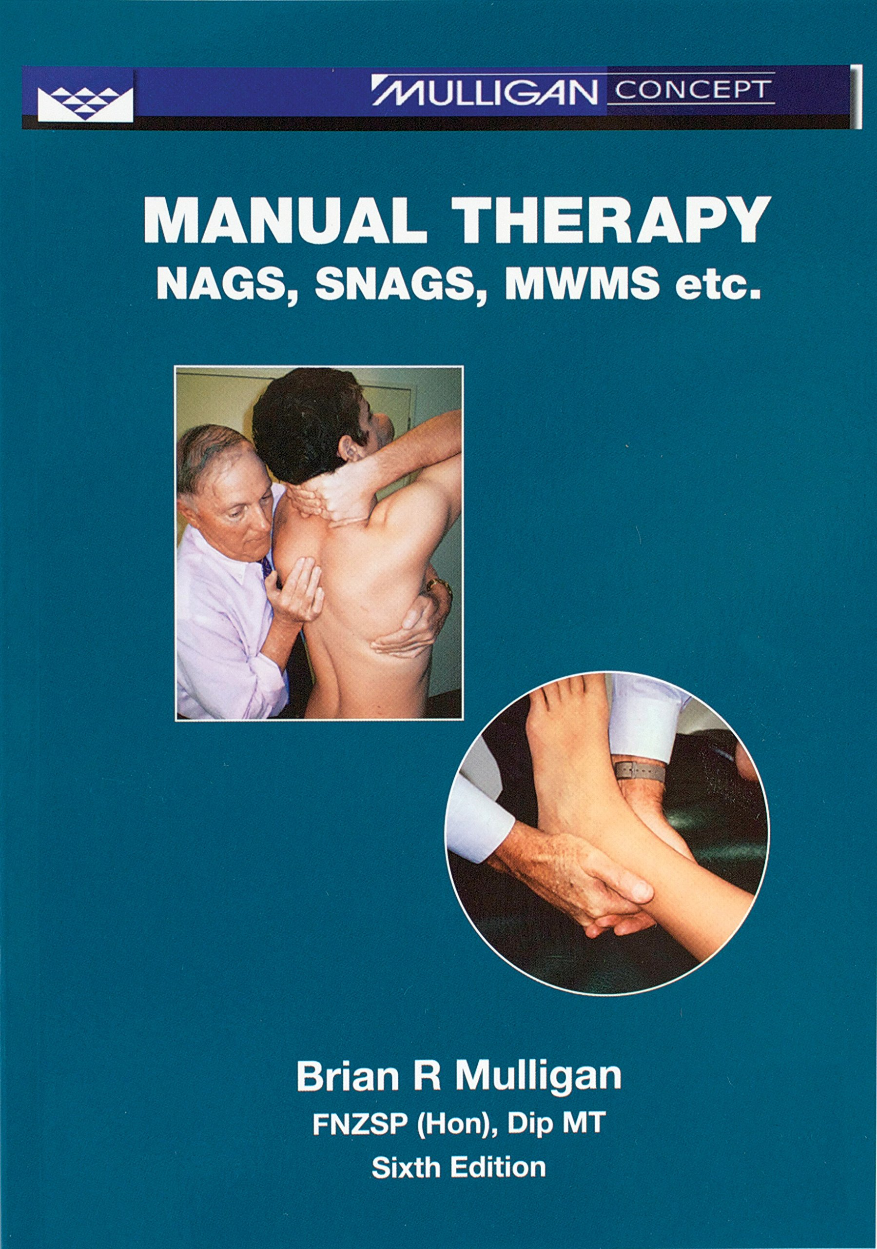 Manual Therapy: Nags, Snags, MWMs, etc - 6th Edition (853-6):  9781877520037: Medicine & Health Science Books @ Amazon.com