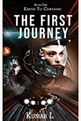 Earth to Centauri: The First Journey Kindle Edition
