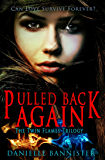 Pulled Back Again (Book Three: The Final Flame) (Twin Flames Trilogy 3)
