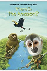 Where Is the Amazon? (Where Is?) Kindle Edition