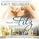 Falling for Fitz: The English Brothers #2: The Blueberry Lane Series