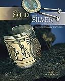 Hopi Gold, Hopi Silver: 12 Contemporary Jewelers