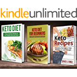 Keto Diet 3 Manuscripts: Keto Diet For Beginners, Keto Recipes, and Keto Diet