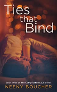 Ties that Bind: An awkward, complicated romance (The Complicated Love Series Book 3)