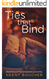Ties that Bind (The Complicated Love Series Book 3)
