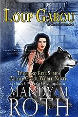 Loup Garou (A Paranormal Romance Novel) (Tempting Fate Book 1) Kindle Edition