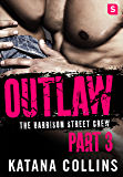 Outlaw: Part 3: The Harrison Street Crew