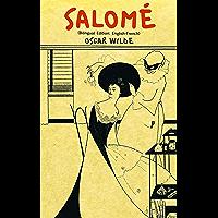 Salomé (Bilingual Edition: English-French): Illustrated: The Original Edition in French & The English Version (English…