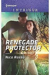 Renegade Protector (Harlequin Intrigue Series)